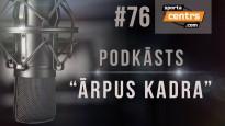#76 <i>Ārpus Kadra:</i> Dinamo pret Ankipānu, koronavīruss pret sportu, Luka pret KP