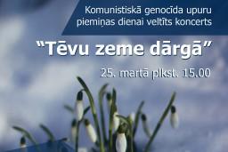 """Komunistiskā genocīda upuru piemiņas dienai veltīts koncerts """"Tēvu zeme dārgā"""""""