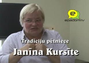 Video: ''Zināt, ticēt, spēt'': intervija ar tradīciju pētnieci Janīnu Kursīti