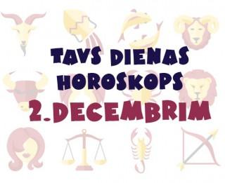 Tavs dienas horoskops 2. decembrim