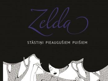 Pieaugušu puišu un meiteņu priekam – Zeldas stāstiņi grāmatā