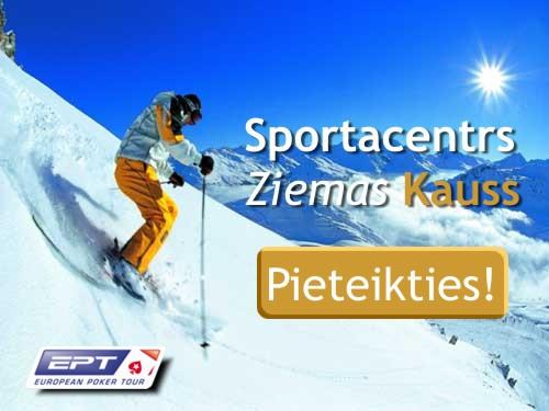Sportacentrs Ziemas Kauss. Kvalificējies EPT Snowfest PAR BRĪVU!