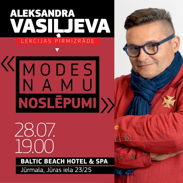 "Jauna Aleksandra Vasiļjeva lekcija – ""Modes namu noslēpumi"""