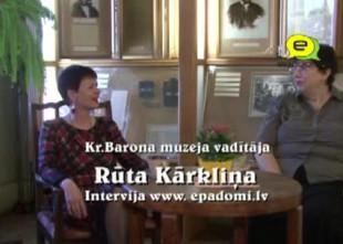 """Video: """"Muzejs ir mana dzīve'"""": pilna intervija ar Kr.Barona muzeja vadītāju Rūtu Kārkliņu"""