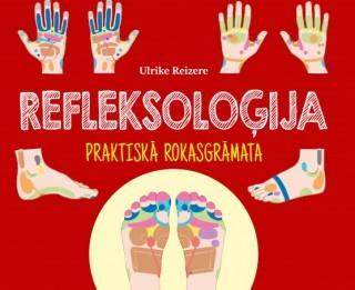 """Iznākusi Ulrikes Reizeres grāmata par masāžas zonām  pēdās un plaukstās """"Refleksoloģija"""""""