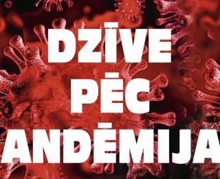 Koronavīruss glābs cilvēci! Kāda būs dzīve pēc COVID-19 pandēmijas?