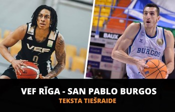 Teksta tiešraide: ''San Pablo Burgos'' - ''VEF Rīga'' (1.ceturtdaļa)