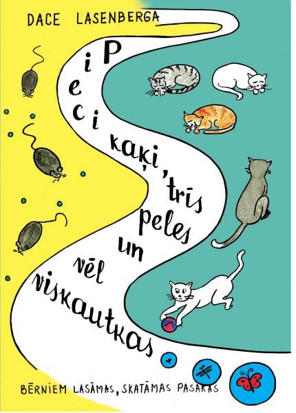 """Rotaļīgi pasaku dzejoļi bērniem – Daces Lasenbergas """"Pieci kaķi, trīs peles un vēl viskautkas..."""""""